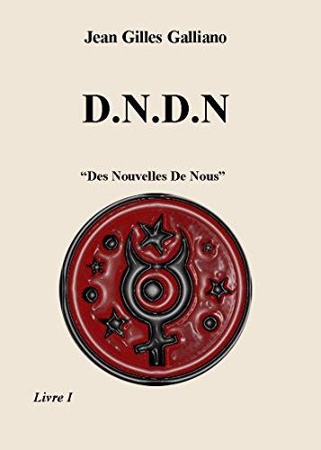 D.N.D.N (Des Nouvelles De Nous) (French Edition)