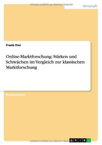 Online-Marktforschung - Stärken und Schwächen im Vergleich zur klassischen Marktforschung