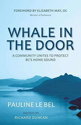 Whale in the Door: A Community Unites to Protect BC'S Howe Sound (English Edition)