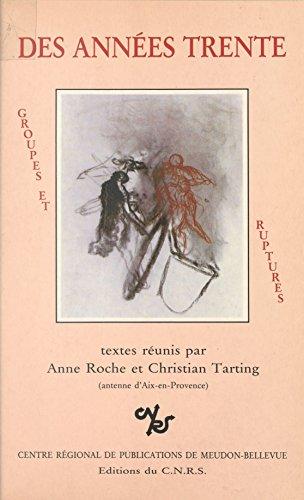 Des années trente : groupes et ruptures: Actes du Colloque, 5-7 mai 1983 (Numéro 7 de la collection  Les Publications de l U.R.L. no. 5 ) (French Edition)