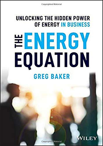 The Energy Equation: Unlocking the Hidden Power of Energy in Business