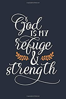 God is My Refuge and Strength: Christian Journal With Bible Verse Cover - Journal To Write In For Women And Girls