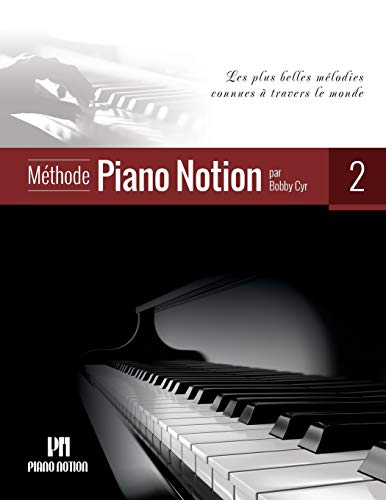 Méthode Piano Notion Volume 2: Les plus belles mélodies connues à travers le monde