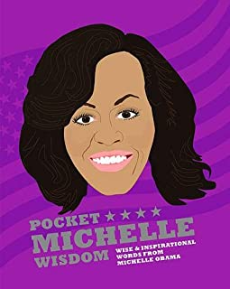 Pocket Michelle Wisdom: Wise and Inspirational Words From Michelle Obama