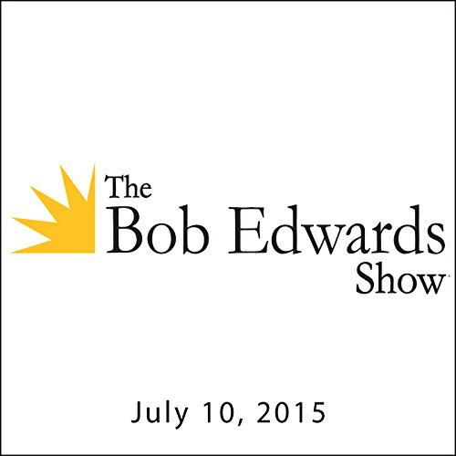 The Bob Edwards Show, Arlo Guthrie, July 10, 2015 audiobook cover art