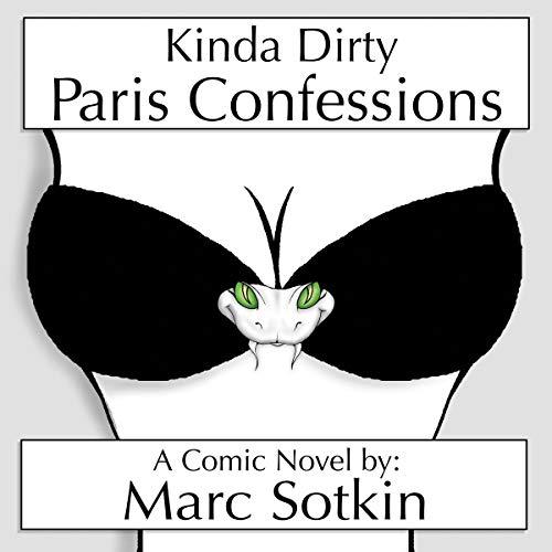 Kinda Dirty Paris Confessions audiobook cover art