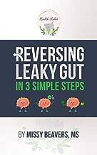 Reversing Leaky Gut in 3 Simple Steps