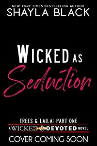 Wicked as Seduction (Trees & Laila, Part One)