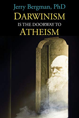 Darwinism Is the Doorway to Atheism: Why Creationists Become Evolutionists