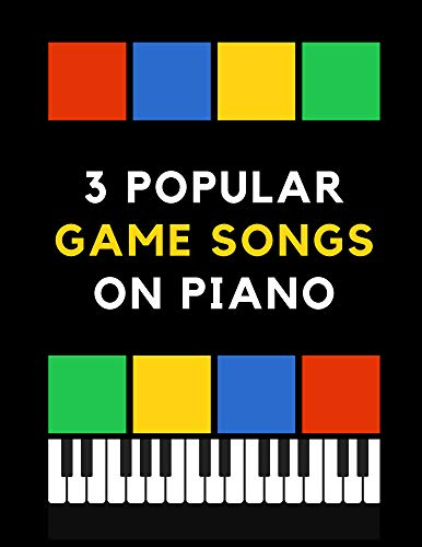 3 Popular Game Songs on Piano: Super Mario Bros, Megalovania, Tetris: The Best Retro Game Themes | EASY Piano Sheet Music for Beginners. Teach Yourself ... Video Tutorial, BIG Notes (English Edition)