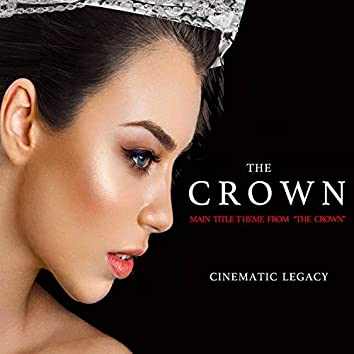 """The Crown Main Title Theme (From """"The Crown"""")"""