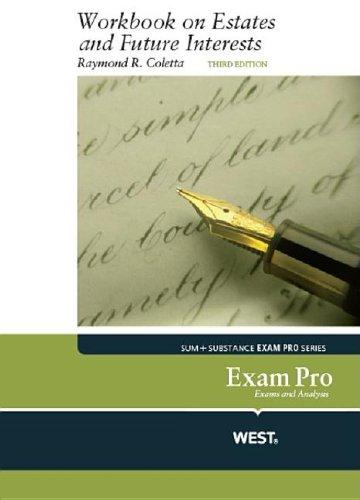 Exam Pro Workbook on Estates and Future Interests, 3d (Exam Pro Series)