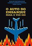 O auto do embarque para o voo 666 (Portuguese Edition)