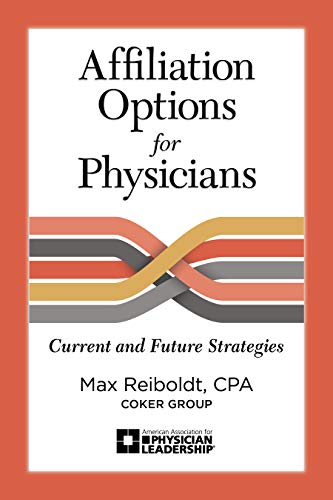 Compare Textbook Prices for Affiliation Options for Physicians: Current and Future Strategies English, Spanish, French, Italian, German, Japanese, Russian, Ukrainian, Chinese, ... Gujarati, Bengali and Korean Edition Illustrated Edition ISBN 9780984831098 by Max Reiboldt
