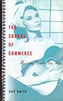 Sounds of Commerce: Marketing Popular Film Music (Film and Culture)