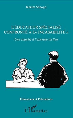 L\'éducateur spécialisé confronté à l\'« incasabilité » (Éducateurs et Préventions) (French Edition)