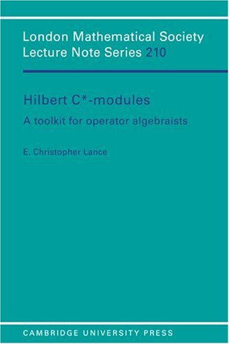 Hilbert C*-Modules: A Toolkit for Operator Algebraists (London Mathematical Society Lecture Note Series)