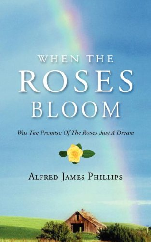 Book: WHEN THE ROSES BLOOM by Alfred James Phillips