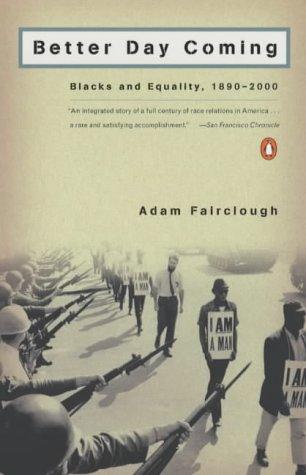 Better Day Coming: Blacks And Equality 189-2: Blacks and Equality 1890-2000