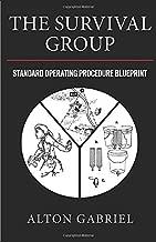 The Survival Group: Standard Operating Procedure Blueprint