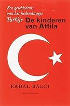De kinderen van Attila: een geschiedenis van het hedendaagse Turkije