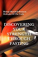 Discovering Your Strength Through Fasting