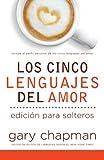 Los Cinco Lenguajes del Amor Para Solters: Five Love Languages for Singles