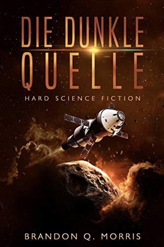 Die dunkle Quelle: Hard Science Fiction