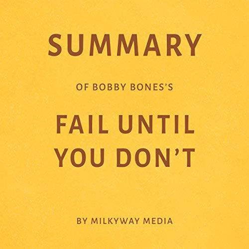 Summary of Bobby Bones's Fail Until You Don't by Milkyway Media Titelbild