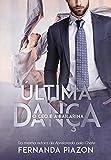 ÚLTIMA DANÇA: O CEO e a Bailarina (Livro único)