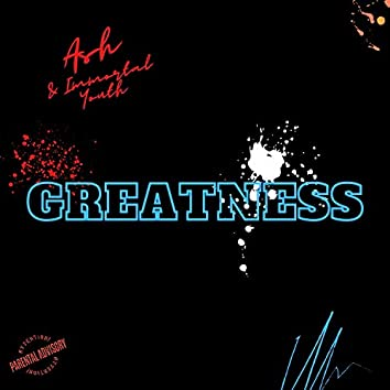 Greatness (feat. Ash)