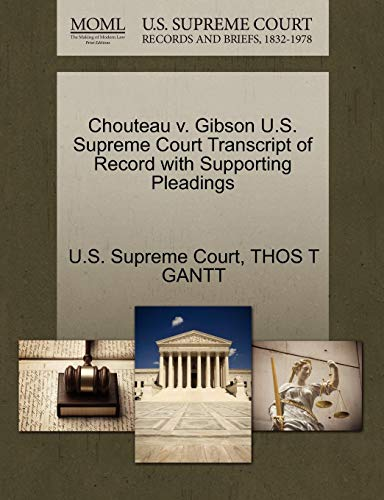 Chouteau V. Gibson U.S. Supreme Court Transcript of Record with Supporting Pleadings