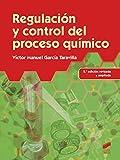 Regulación y control del proceso químico (2.ª edición revisada y ampliada): 50 (Química)