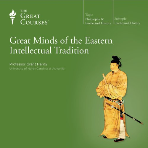 Great Minds of the Eastern Intellectual Tradition audiobook cover art