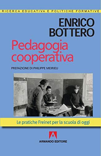 Pedagogia cooperativa. Le pratiche Freinet per la scuola di oggi