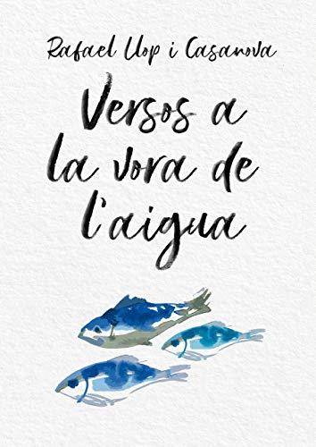 Versos a la vora de l'aigua (Catalan Edition)