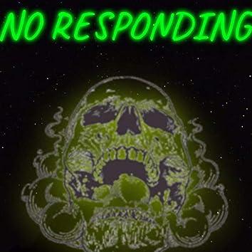 NO RESPONDING