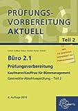Büro 2.1 - Prüfungsvorbereitung aktuell Kaufmann/Kauffrau für Büromanagement: Gestreckte...