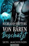Von Bären beschützt: Ein paranormaler Liebesroman (Highland Shifters 2)