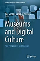 Museums and Digital Culture: New Perspectives and Research (Springer Series on Cultural Computing)