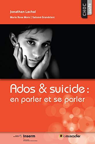 Ados & suicide: en parler et se parler: Recherche scientifique (Choc santé) (French Edition)