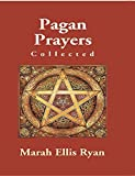 Pagan Prayers (English Edition)...