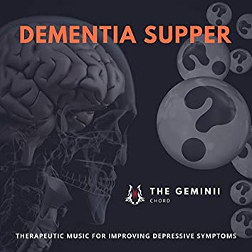Dementia Supper - Therapeutic Music For Improving Depressive Symptoms
