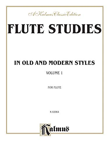 Flute Studies in Old and Modern Styles (Kalmus Edition)