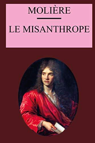 Le Misanthrope: édition originale et annotée