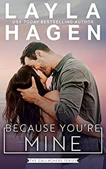 Because You're Mine (The Gallaghers) by [Layla Hagen]