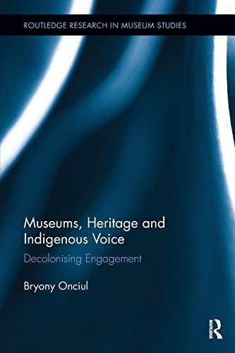 Compare Textbook Prices for Museums, Heritage and Indigenous Voice: Decolonizing Engagement Routledge Research in Museum Studies 1 Edition ISBN 9780815346777 by Onciul, Bryony