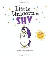 Little Unicorn Is Shy (Little Unicorn (4))