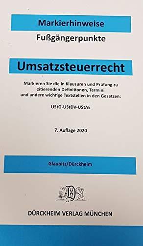 UMSATZSTEUERRECHT Dürckheim-Markierhinweise/Fußgängerpunkte für das Steuerberaterexamen Nr. 2726 (2020): Markierhinweise zur Kennzeichnung der ... Richtlinien, Erlassen, Schreiben