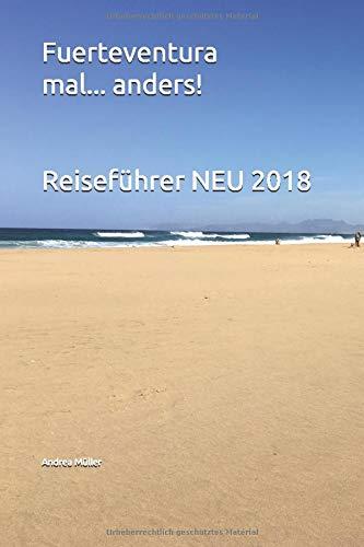Fuerteventura mal... anders! Reiseführer NEU 2018